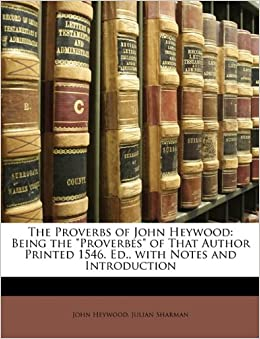 Book The Proverbs of John Heywood: Being the