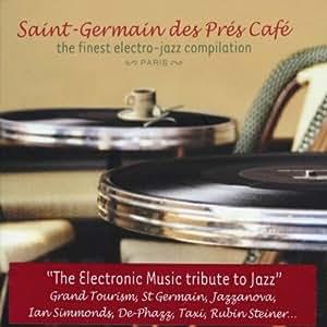 Saint-Germain-des-Prés Café, Vol. 1: The Finest Electro-Jazz Compilation- Paris