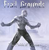 The Fields Of Trauma by Frail Grounds (2014-03-03)