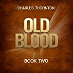 Old Blood: Book Two | Charles Thornton