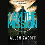 I Am the Mission | Allen Zadoff