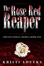 The Rose Red Reaper (Chicago Serial Crimes Book 1)