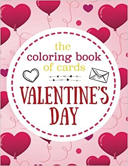 Amazon.com: The Coloring Book of Cards: Valentine\'s Day: Valentine ...