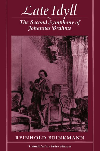 Late Idyll : The Second Symphony of Johannes Brahms