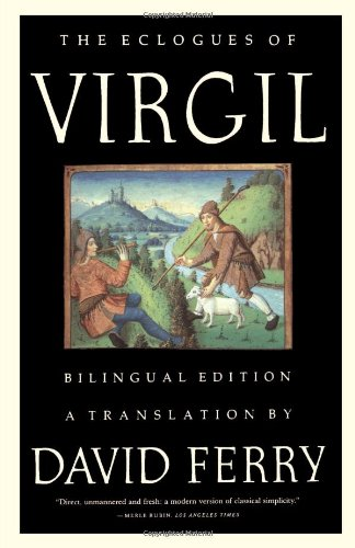 The Eclogues of Virgil: A Bilingual Edition (English and Latin Edition)