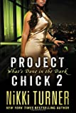 Project Chick II: What's Done in the Dark, Nikki Turner, 1250001439