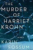 The Murder of Harriet Krohn, Karin Fossum, 0544273397