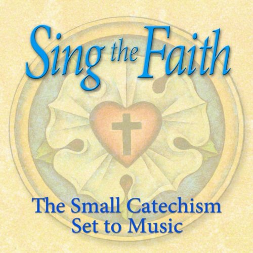 Sing the Faith: The Small Cate...