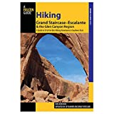 Hiking Grand Staircase-Escalante & the Glen Canyon Region, 2nd: A Guide to 59 of the Best Hiking Adventures in Southern Utah (Regional Hiking Series)