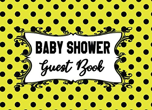 Baby Shower Guest Book: Bumble Bee Theme Yellow With Black Polka Dots Background Sign-in Guestbook + Memory Picture Keepsake and Gift Tracker Log Pages - 8.25 x 6 ()
