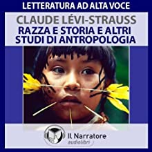 Razza e Storia e altri studi di Antropologia Audiobook by Claude Lévi-Strauss Narrated by Eugenio Farn