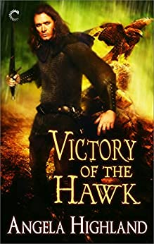 Victory of the Hawk (Rebels of Adalonia) by [Highland, Angela]