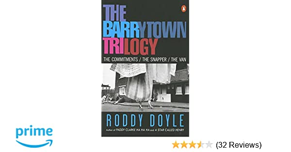 cf862338d3467d Amazon.com  The Barrytown Trilogy  The Commitments  The Snapper  The Van  (9780140252620)  Roddy Doyle  Books
