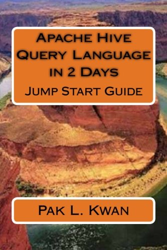 Download Apache Hive Query Language in 2 Days: Jump Start Guide (Jump Start In 2 Days Series) (Volume 1) ebook