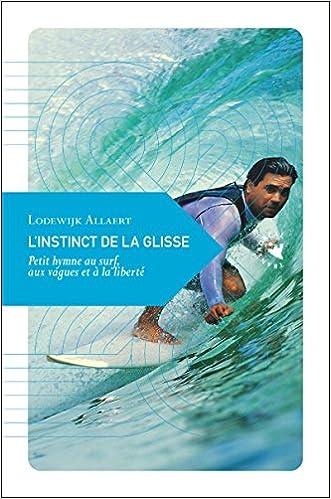 Image accompagnant le produit L'instinct de la glisse : Petit hymne au surf, aux vagues et à la liberté