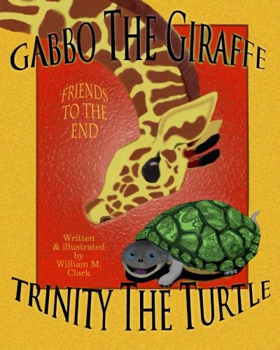 Read Online Gabbo the Giraffe Trinity the Turtle: Friends to the End pdf