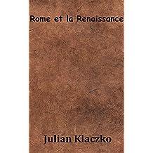 Rome et la renaissance (French Edition)