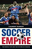 Soccer Empire, Laurent Dubois, 0520259289