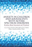 img - for Anxiety in Children and Adolescents with Autism Spectrum Disorder: Evidence-Based Assessment and Treatment book / textbook / text book