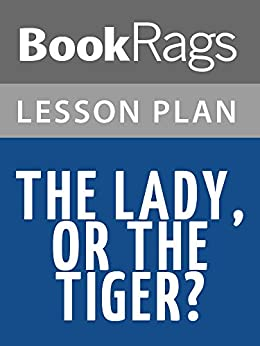 the lady or the tiger essay questions He had to choose a door, which had either the lady or the tiger behind it  the lady or the tiger questions 10 terms the lady or the tiger questions 20 terms.