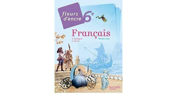 Amazon Com Fleurs D Encre 6e Livre De L Eleve Grand Format