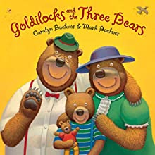 Goldilocks and the Three Bears Audiobook by Caralyn Buehner, Mark Buehner Narrated by Cassandra Morris, Mark Buehner