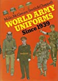 World Army Uniforms since Nineteen Thirty-Nine, Andrew Mollo and Digby Smith, 1850790582