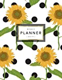 Weekly Planner 2019: Floral Planner | 2019 Organizer with Bonus Dotted Grid Pages, Inspirational Quotes + To-Do Lists | Sunflowers and Polka Dots (2019 Planner) (Volume 16)