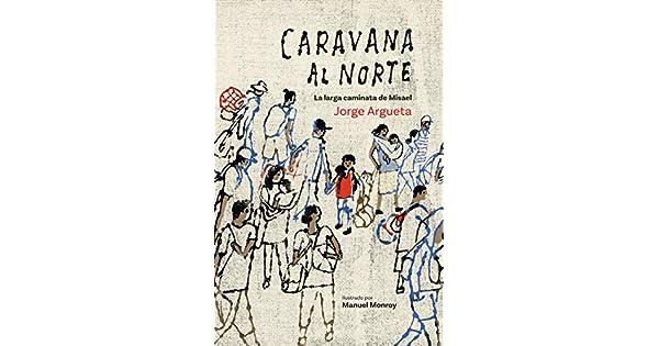 Amazon.com: Caravana al Norte: La larga caminata de Misael ...