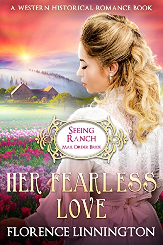 her fearless love seeing ranch mail order bride a western historical romance book