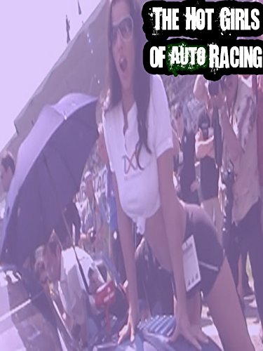 - The Hot Girls of Auto Racing