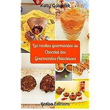 Les recettes gourmandes au Chocolat des Gourmandes Astucieuses (Les Gourmandes Astucieuses t. 9) (French Edition)
