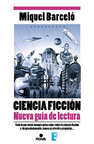 Ciencia Ficción. Nueva guía de lectura (Spanish Edition)