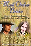 Mail Order Bride: Cowboy Father Finds Beauty Within The Overweight Abused Wife: A Clean Western Historical Romance