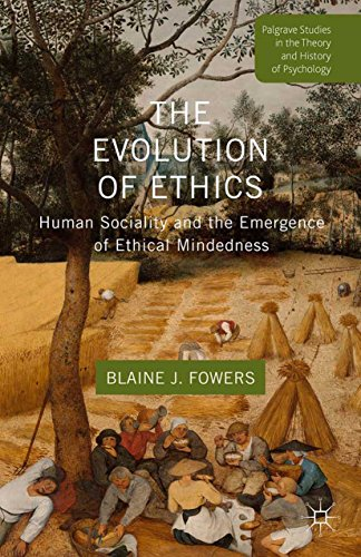 Download The Evolution of Ethics: Human Sociality and the Emergence of Ethical Mindedness (Palgrave Studies in the Theory and History of Psychology) Pdf
