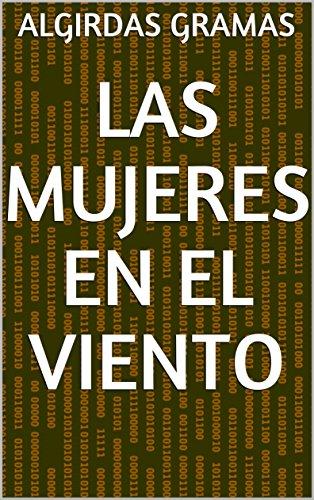 Las mujeres en el Viento (Spanish Edition) by [Gramas, Algirdas]