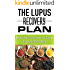 The Lupus Recovery Plan: Healthy Nutrition To Treat Lupus Naturally (Healthy Nutrition and Living Book 1)