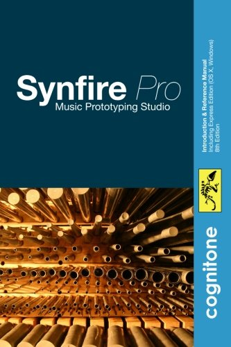 Read Online Synfire Pro: Music Prototyping Studio (Reference Manual, Cognitone, 2nd Edition) ebook