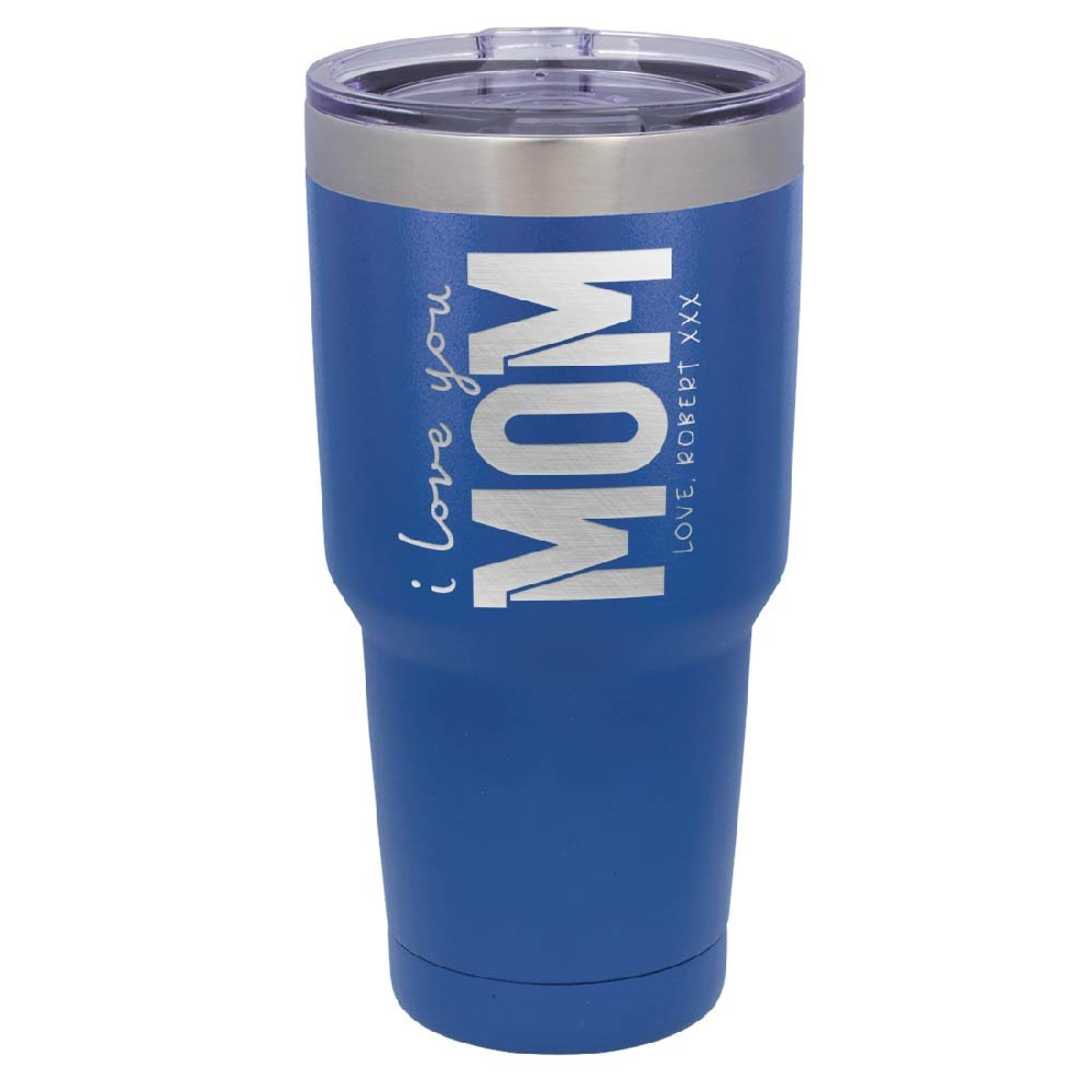 Personalized Mom Mother Gift Double Wall Tumbler Drinking Thermos Insulated Travel Mug | BPA Free Different Color Options 30oz Tumbler with Lid - I Love You Mom Customize with Name #T20