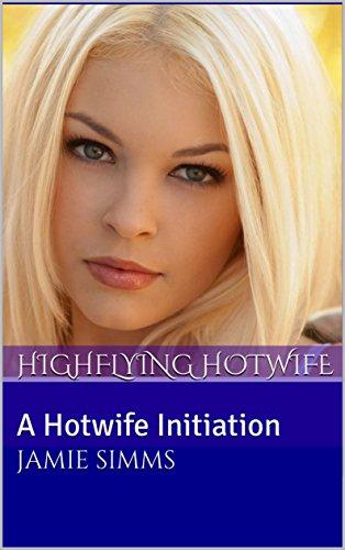 (Highflying Hotwife: A Hotwife Initiation)
