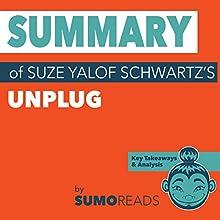 Summary of Suze Yalof Schwartz's Unplug: Key Takeaways & Analysis | Livre audio Auteur(s) :  Sumoreads Narrateur(s) : Melissa Disney