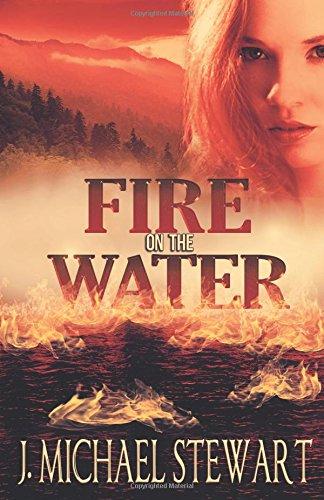 Download Fire on the Water (Ranger Jackson Hart) (Volume 2) pdf epub