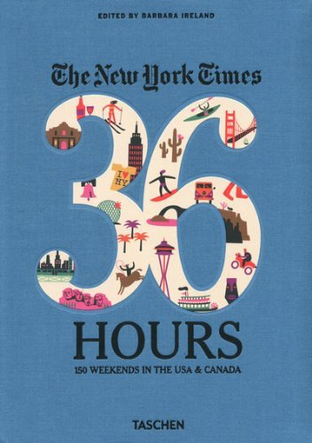 Download Barbara Ireland's The New York Times 36 Hours: 150 Weekends in the USA & Canada ebook