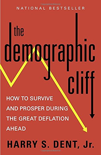 The Demographic Cliff: How to Survive and Prosper During the Great Deflation Ahead