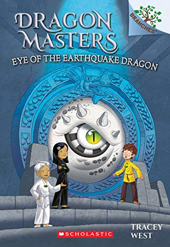Eye of the Earthquake Dragon: A Branches Book (Dragon Masters #13) ()