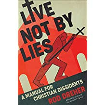 Live Not by Lies: A Manual for Christian Dissidents PDF
