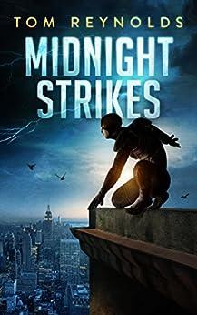 Midnight Strikes (The Meta Superhero Novel Series Book 0) by [Reynolds, Tom]