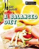 A Balanced Diet, Louise Spilsbury, 1432918168