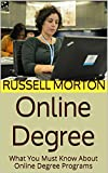 Online Degree: What You Must Know About Online Degree Programs