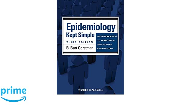 Epidemiology Kept Simple: An Introduction to Traditional and Modern Epidemiology